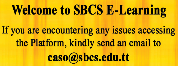 Assistance with SBCS E-Learning please email caso@sbcs.edu.tt